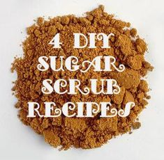 4 DIY Sugar Scrubs t
