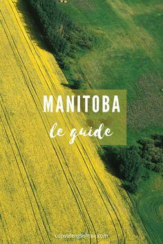 Guide complet des visites touristiques à faire au Manitoba autour de Winnipeg. St Joseph, Ontario, Pvt Canada, Parcs, Guide, North America, English, Road Trips, Travel