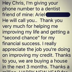 The best way to end a great 2017 year, a testimonial text from a client of @secondchancecredit. Life is about the second chances, learning where we failed and where we executed. Financial Freedom comes from basic budgeting, not over leveraging yourself, and understanding how to play the Credit game like a professional. We live for our clients, we advice them on their own goals that they want to achieve, and we provide them with industry leading results. Now they will have a brand new home to…