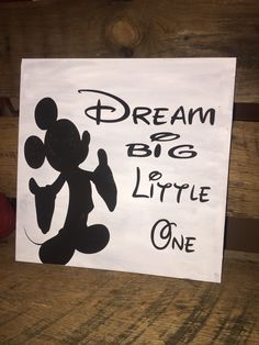 A personal favorite from my Etsy shop https://www.etsy.com/listing/262001638/mickey-dream-big-little-one-nursery-baby
