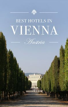 Traveling to Vienna soon? Here is the ultimate guide to the best hotels in Vienna, Austria.