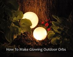 How To Make Glowing Outdoor Orbs...http://homestead-and-survival.com/how-to-make-glowing-outdoor-orbs/