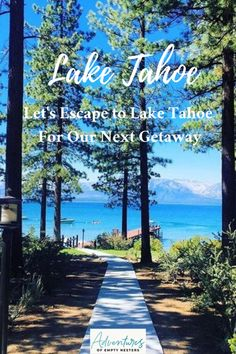 Let's Escape to Lake Tahoe For Our Next Getaway Lake Tahoe, Adventure Travel, Empty, Natural Beauty, Sidewalk, Let It Be, Activities, Sunset, Nature