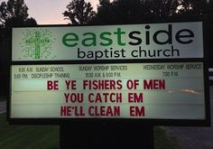 Be ye fishers of men . . .  You catch em . . .  He'll clean em  . . .