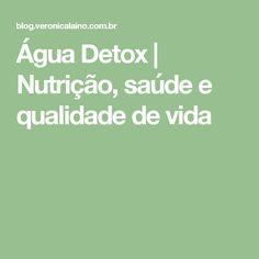 Água Detox | Nutrição, saúde e qualidade de vida