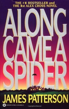 Along Came a Spider. By James Patterson. Call # F PAT