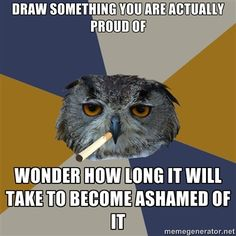 I actually do this with my photos. | Art Student Owl