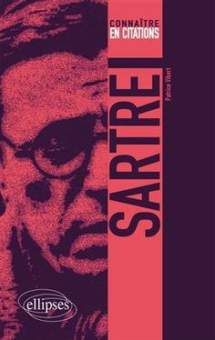 Une sélection d'une quarantaine de citations commentées de Sartre, classées par thème. Cote: B 2430 S34V5 2016