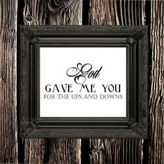 """Printable Love Sign """"God Gave Me You For The Ups And Downs""""  8 x 10 Instant Download, Wedding QuotePoster, Card DIY Printable File."""