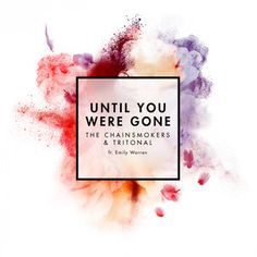 The Chainsmokers & Tritonal - Until You Were Gone ft. Emily Warren by The Chainsmokers on SoundCloud Chainsmokers, Dance Music, New Music, Good Music, Don't Let Me Down, Wattpad, Music Album Covers, Sing To Me, Music Library