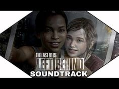The Last Of Us Vol 2 Left Behind Soundtrack Full OST