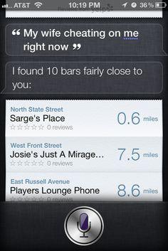 Siri is an enabler. Haha! Oh Siri...