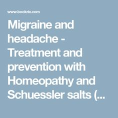 Migraine and headache - Treatment and prevention with Homeopathy and Schuessler salts (homeopathic cell salts) (Robert Kopf)