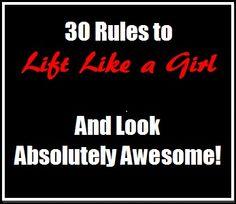 Lift Like A Girl! http://www.niashanks.com/2012/07/30-rules-lift-like-a-girl-look-awesome/