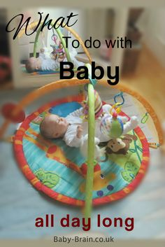 What to do with baby all day long? A great resource of activity and developmental ideas