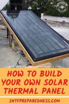 One of the best ways to use the free resource that is our sun is by building your own DIY solar thermal panel! Solar Thermal Panels, Solar Energy Panels, Solar Panels, Survival Supplies, Survival Prepping, Survival Skills, Survival Gear, Survival Clothing, Survival Stuff
