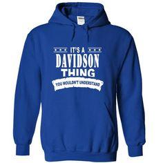 Its a DAVIDSON Thing, You Wouldnt Understand! - #homemade gift #cheap gift. WANT => https://www.sunfrog.com/Names/Its-a-DAVIDSON-Thing-You-Wouldnt-Understand-bcpsokebgl-RoyalBlue-15233480-Hoodie.html?68278