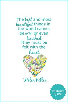 Free printables that focus on matters of the heart. Ready to download and print! | See more about heart quotes, helen keller and heart.