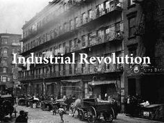 (Industrial Revolution)Social and economic reorganization & Machines take over man's jobs