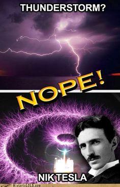 I once read a bio of Nikola Tesla and I think he's cool.