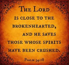*♡* Psalm 34 - The Lord is close to the brokenhearted and saves the crushed in spirit. Psalm 34, Proverbs 31, Great Quotes, Quotes To Live By, Inspirational Quotes, Motivational, Change Quotes, The Words, Bible Scriptures