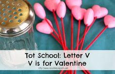 Tot School Activities; V is for Valentine's!