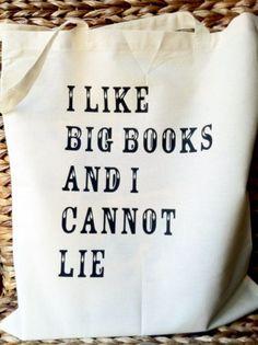 I Like Big Books and I Cannot Lie Canvas Tote Bag. $12.95, via Etsy.