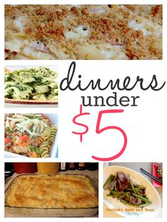 make these dinners for under $5, recipes for dinners that cost less than $5, inexpensive meals to feed your family, healthy meals for less that $5, recipes