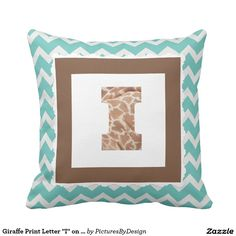 "Trendy pillow to show your ""wild side""! Giraffe print filled LETTER I, framed in milk chocolate, on a mint & white chevron pillow."