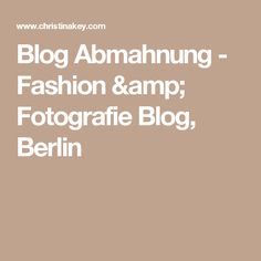 Blog Abmahnung - Fashion & Fotografie Blog, Berlin
