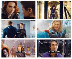 """The Avengers, """"We are not a team, We're a time bomb."""""""