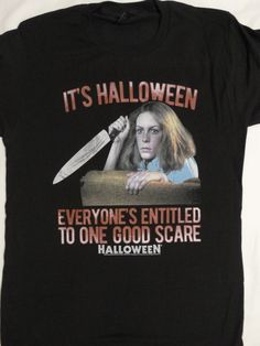 8cc3c2cb Michael Myers Halloween Horror Movie Laurie Everyone Entitled Good Scare T- Shirt