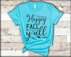 Funny Thanksgiving Shirts, Sarcastic Shirts, Happy Fall Y'all, Fall Shirts, Personalized T Shirts, Funny Tshirts, Gifts For Mom, Colorful Shirts, Campaign