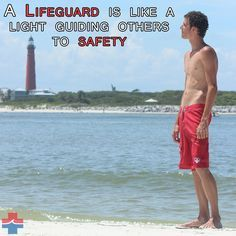 A #lifeguard. Like a light guiding others to #safety.