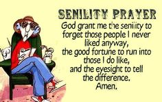 Senility Prayer funny jokes lol funny quote funny quotes funny sayings maxine humor