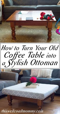 How To Turn Your Old Coffee Table Into A Stylish Ottoman