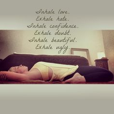 Inhale the good. Exhale the bad. | #WhyWeYoga http://www.burn60.com/blog/2014/03/20/why-we-yoga/