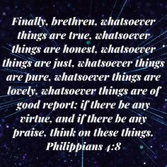 Whatsoever Things Are Lovely, Philippians 4 8, Bible Mapping, Think On, Positive Affirmations, Maps, Verses, Spiritual, Positivity