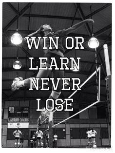 Win or learn, never lose - volleyball quotes