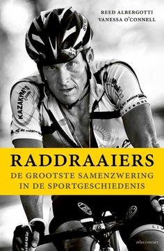 Raddraaiers - De grootste samenzwering in de sportgeschiedenis - Reed Albergotti & Vanessa O'Connell - http://www.atlascontact.nl/