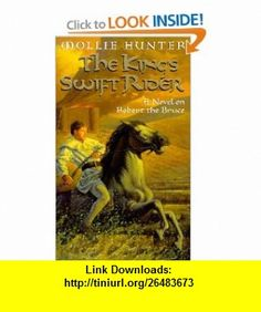 The Kings Swift Rider A Novel on Robert the Bruce (9780064472166) Mollie Hunter , ISBN-10: 0064472167  , ISBN-13: 978-0064472166 ,  , tutorials , pdf , ebook , torrent , downloads , rapidshare , filesonic , hotfile , megaupload , fileserve