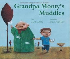 Gold medal winner for Health Issues: 'Grandpa Monty's Muddles', by Marta Zafrilla; illustrated by Miguel Angel Diez
