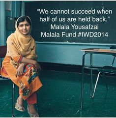 :: We cannot succeed when half of us are held back. Malala Yousafzai Quotes, Nobel Peace Prize, Fun Learning, Hold On, Motivational Quotes, Opportunity, Boss, Inspirational, Education