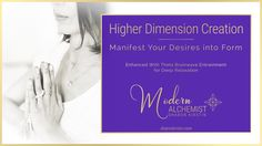 Meditation that moves you into higher dimensions to create your desired outcomes. All you need to do then is follow your guidance to manifest it into form.