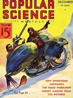 Popular Science (PopSci) is an American monthly magazine carrying popular science content, that is, articles for the general reader on science and technology subjects. Science Magazine, Magazine Art, Magazine Covers, Deadpool, Steve Dillon, Classic Sci Fi, Pulp, Home Workshop, New Inventions