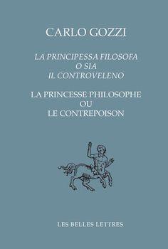 La Principessa filosofa o sia il controveleno / La Princesse philosophe ou le contrepoison Prince, Faking It, Italian Renaissance, Philosophy