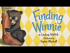 Finding Winnie: The True Story of the World's Most Famous Bear - KidLit.TV