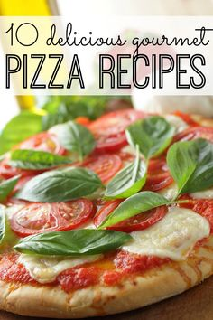 10 delicious gourmet pizza recipes