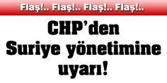 CHP'den Suriye yönetimine uyarı