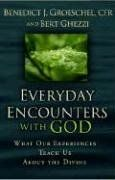 Everyday Encounters with God: What Our Experiences Teach Us about the Divine